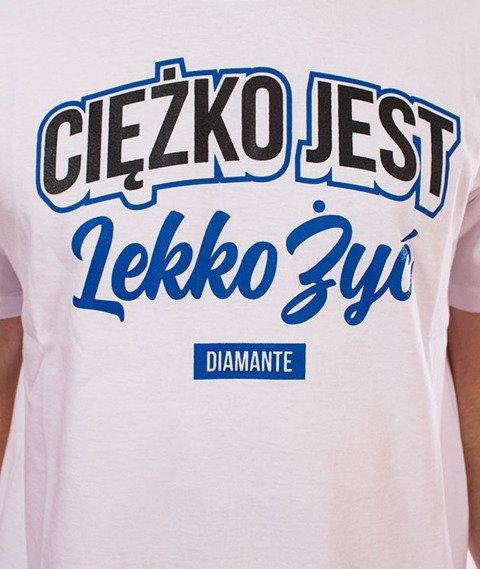 Diamante-Ciężko Jest Lekko Żyć T-Shirt Biały